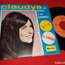 Discos de vinilo: CLAUDYA & RAMON Y SUS SHOWMEN TU Y YO/EL CAMINO 7 SINGLE 1970 MARFER EXCELENTE ESTADO. Lote 179083828