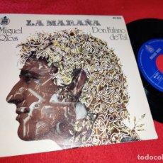 Discos de vinilo: MIGUEL RIOS LA MARAÑA/DON FULANO DE TAL 7 SINGLE 1975 HISPAVOX EXCELENTE ESTADO. Lote 179084361