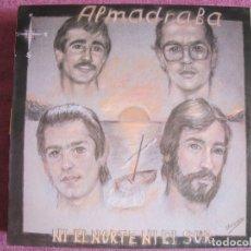 Discos de vinilo: LP - SEVILLANAS - ALMADRABA - NI EL NORTE NI EL SUR (SPAIN, FONORUZ 1985). Lote 179090681