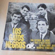 Discos de vinilo: LOS GATOS NEGROS, EP, UNA ROTONDA SUL MARE + 3, AÑO 1965. Lote 179090946