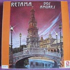 Discos de vinilo: LP - SEVILLANAS - RETAMA - DOS AMORES (SPAIN, ZAFIRO 1987). Lote 179091560