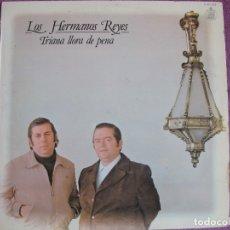 Discos de vinilo: LP - SEVILLANAS - LOS HERMANOS REYES - TRIANA LLORA DE PENA (SPAIN, HISPAVOX 1979). Lote 179092847
