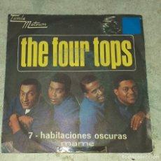 Discos de vinilo: THE FOUR TOPS: 7 HABITACIONES OSCURAS / MAME (TAMLA MOTOWN RCA 1967). Lote 179126326