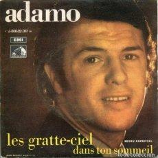 Discos de vinilo: ADAMO / LES GRATTE-CIEL / DANS TON SOMMEIL (SINGLE 1969). Lote 179128122