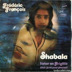 Discos de vinilo: FREDERIC FRANÇOIS / SHABALA / SOÑOAR CON BRIGITE (SINGLE 1972). Lote 179130778
