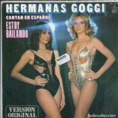 Discos de vinilo: HERMANAS GOGGI (EN ESPAÑOL) / ESTOY BAILANDO / LOCURA (SINGLE 1979). Lote 179131386