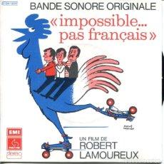 Discos de vinilo: IMPOSSIBLE...PAS FRANÇAIS (BSO) GENERIQUE / LE REVE IMPOSSIBLE / THEME DE VOYAGE (EP FRANCES). Lote 179131613
