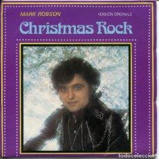 Discos de vinilo: MARK ROBSON / CHRISTMAS ROCK + VERSION INSTRUMENTAL (SINGLE FRANCES). Lote 179132516