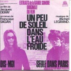 Discos de vinilo: MICHEL LEGRAND (BSO UN PEU DE SOLEIL DANS L'EAU FROIDE) / DIS-MOI / SEULE DANS PARIS (SINGLE FRANCES. Lote 179134573