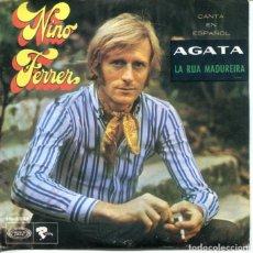 Discos de vinilo: NINO FERRER (EN ESPAÑOL) AGATA / LA RUA MADUREIRA (SINGLE 1969). Lote 179135125