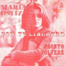 Discos de vinilo: MARÍA OSTIZ - SINGLE VINILO 7'' - EDITADO EN HOLANDA - POR TU LIBERTAD + PRONTO VOLVERÉ. Lote 179146390