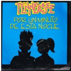Disques de vinyle: TENNESSEE - POR UN MINUTO DE ESTA NOCHE / NO ENTIENDO TU ACTITUD - SINGLE 1990. Lote 179156831