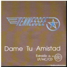 Discos de vinilo: TENNESSEE - DAME TU AMISTAD - SINGLE 1992 - PROMO - MUY BUEN ESTADO. Lote 179157137
