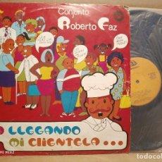 Discos de vinilo: CONJUNTO ROBERTO FAZ /VA LLEGANDO MI CLIENTELA. Lote 179172575