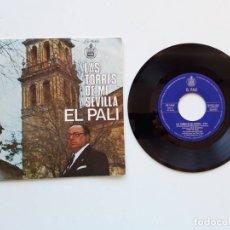 Discos de vinilo: EL PALI, LAS TORRES DE MI SEVILLA. Lote 179178530