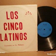 Discos de vinilo: LOS CINCO LATINOS ENCUENTRO EN LA HABANA. Lote 179183475