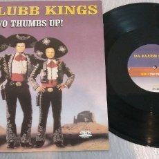 Discos de vinilo: DA KLUBB KINGS / TWO THUMBS UP! / MAXI-SINGLE 12 INCH. Lote 179197330