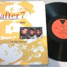 Discos de vinilo: AFTER 7 / MY ONLY WOMAN / MAXI-SINGLE 12 INCH. Lote 179201698
