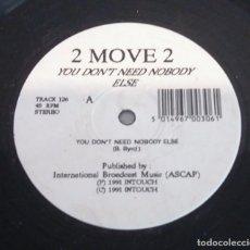 Discos de vinilo: 2 MOVE 2 / YOU DON'T NEED NOBODY ELSE / MAXI-SINGLE 12 INCH. Lote 179211691