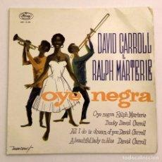 Discos de vinilo: 1960, RALPH MARTEIRE & DAVID CARROLL, OYE NEGRA. Lote 179212868