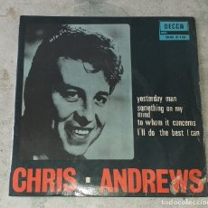 Discos de vinilo: CHRIS ANDREWS: YESTERDAY MAN + 3 (DECCA COLUMBIA 1966). Lote 179214046