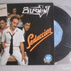 Discos de vinilo: DISCO SINGLE BURNING SEDUCCION, OCRE 1979. Lote 179215805