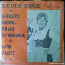 Discos de vinilo: LYDIA BECK. GRUEZI WOHL FRAU STRINIMAA/ DAM KAMST DU. TELSTAR, HOLLAND 1973 SINGLE. Lote 179218323