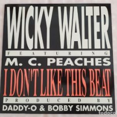 Discos de vinilo: WICKY WALTER - I DON'T LIKE THIS BEAT. Lote 179252248