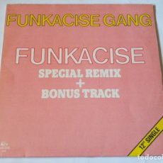 Discos de vinilo: FUNKACISE GANG - FUNKACISE (SPECIAL REMIX + BONUS TRACK) - 1983. Lote 179254671