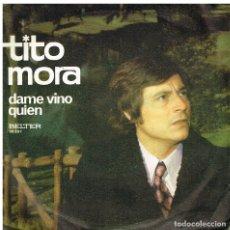 Discos de vinilo: TITO MORA - DAME VINO / QUIEN - SINGLE 1973. Lote 179254815