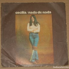 Discos de vinilo: CECILIA - NADA DE NADA / MI GATA LUNA (CBS 1972). Lote 179322565