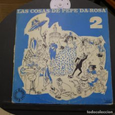 Discos de vinilo: LAS COSAS DE PEPE DA-ROSA. Lote 179323232