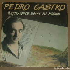 Discos de vinilo: PEDRO CASTRO REFLEXIONES SOBRE MI MISMO/ANDA ANDALUZ 7'' SINGLE 1988 HORUS. Lote 179328503