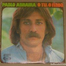 Discos de vinilo: PABLO ABRAIRA - O TU O NADA + A FUEGO LENTO - MOVIEPLAY 1976. Lote 179328663