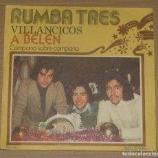 Discos de vinilo: RUMBA TRES. VILLANCICOS. A BELEN + CAMPANA SOBRE CAMPANA. BELTER 1975. Lote 179330355