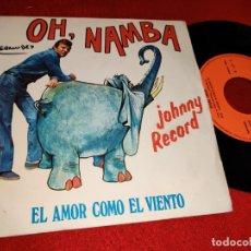 Discos de vinilo: JOHNNY RECORD OH,NAMBA/EL AMOR COMO EL VIENTO 7'' SINGLE 1975 OLYMPO. Lote 179338787