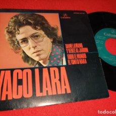 Discos de vinilo: YACO LARA DAME LA MANO Y VENTE AL JARDIN/TODO EL MUNDO EL TONTO HARA 7'' SINGLE 1973 COLUMBIA. Lote 179338861