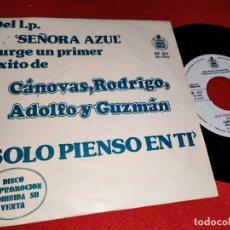 Discos de vinilo: CRAG CANOVAS,RODRIGO, ADOLFO Y GUZMAN SOLO PIENSO EN TI/CARRUSEL 7'' SINGLE 1974 HISPAVOX PROMO. Lote 179338992