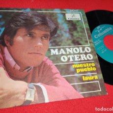 Discos de vinilo: MANOLO OTERO NUESTRO PUEBLO/LAURA 7'' SINGLE 1968 COLUMBIA PROMO. Lote 179339728