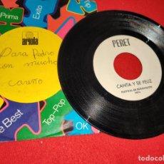 Discos de vinilo: PERET CANTA Y SE FELIZ 7'' SINGLE 1974 PROMO UNA CARA EUROVISION. Lote 179339912