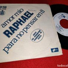 Discos de vinilo: RAPHAEL AMOR MIO/PARA NO PENSAR EN TI 7'' SINGLE 1974 HISPAVOX PROMO. Lote 179340040