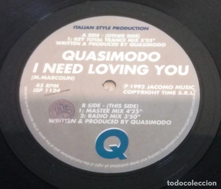 QUASIMODO / I NEED LOVING YOU / MAXI-SINGLE 12 INCH (Música - Discos de Vinilo - Maxi Singles - Techno, Trance y House)