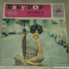 Discos de vinilo: ANTOINETTE: BABY POP / NOUVELLE VAGUE (MARFER PANORAMA 1966). Lote 179357625
