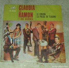 Discos de vinilo: CLAUDIA CON RAMÓN Y SUS SHOWMEN: LE CINEMA / LA PULGA DE TIJUANA (MARFER 1966). Lote 179374447