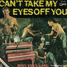 Discos de vinilo: BOYS TOWN GANG - CAN'T TAKE MY EYES OFF YOU / REPRISE VERSION (SINGLE ESPAÑOL, HISPAVOX 1982). Lote 179381465
