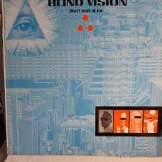 Discos de vinilo: BLIND VISION-DON'T LOOK AT ME. Lote 179387552