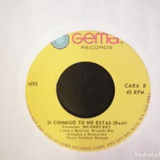 Discos de vinilo: RICARDO REY- SI CONMIGO TU NO ESTAS. SINGLE.. Lote 179515837