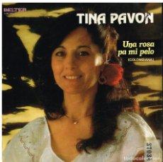 Discos de vinilo: TINA PAVON - UNA ROSA PA MI PELO / PA CELOSO MI MARIO - SINGLE 1983. Lote 179522082