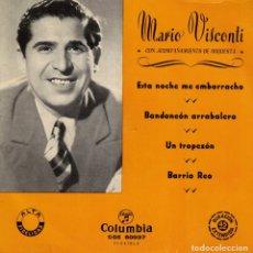 Discos de vinilo: MARIO VISCONTI - ESTA NOCHE ME EMBORRACHO + 3 - EP DE LOS AÑOS 50 . Lote 179524538