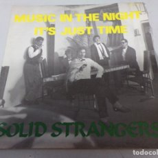 Discos de vinilo: SOLID STRANGERS - MUSIC IN THE NIGHT / IT'S JUST TIME. Lote 179527523